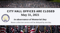 City Hall offices to close in observance of Memorial Day; waste collection to be delayed one day
